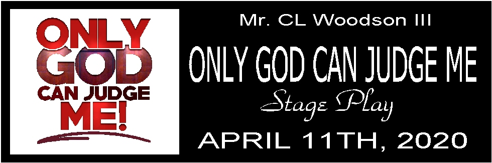 Only God Can Judge Me Stage Play