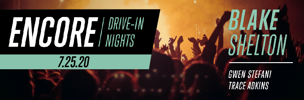 Encore Drive-In Nights presents Blake Shelton with Very Special Guests