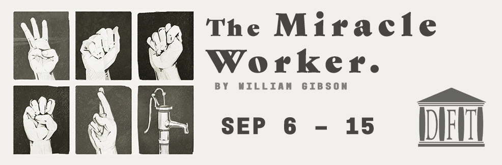 DFT PRESENTS: The Miracle Worker