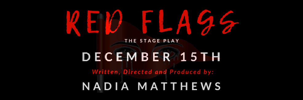 Red Flags: A Stage Play by Nadia Matthews